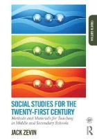 Zevin, Jack - Social Studies for the Twenty-First Century: Methods and Materials for Teaching in Middle and Secondary Schools - 9780415749794 - V9780415749794