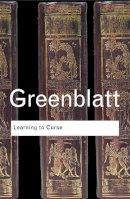 Greenblatt, Stephen - Learning to Curse - 9780415771603 - V9780415771603