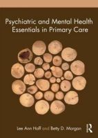 Hoff, Lee Ann; Morgan, Betty D. - Psychiatric and Mental Health Essentials in Primary Care - 9780415780919 - V9780415780919