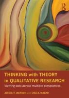 Jackson, Alecia Youngblood; Mazzei, Lisa A - Thinking with Theory in Qualitative Research - 9780415781008 - V9780415781008