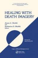 Sheikh, Katharina S., Sheikh, Anees Ahmad - Healing with Death Imagery - 9780415783750 - V9780415783750