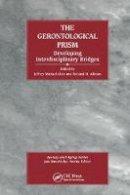Clair, Jeffrey Michael, Allman, Richard - The Gerontological Prism: Developing Interdisciplinary Bridges - 9780415784283 - V9780415784283