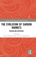 - The Evolution of Carbon Markets: Design and Diffusion (Transforming Environmental Politics and Policy) - 9780415785426 - V9780415785426