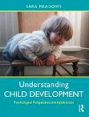 Meadows, Sara - Understanding Child Development: Psychological Perspectives and Applications - 9780415788694 - V9780415788694