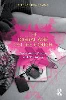 Lemma, Alessandra - The Digital Age on the Couch: Psychoanalytic Practice and New Media - 9780415791137 - V9780415791137