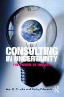 Brooks, Ann K.; Edwards, Kathy - Consulting in Uncertainty - 9780415800495 - V9780415800495