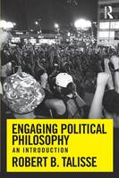 Talisse, Robert B. - Engaging Political Philosophy: An Introduction - 9780415808330 - V9780415808330
