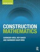 Virdi, Surinder; Baker, Roy; Virdi, Narinder Kaur - Construction Mathematics - 9780415810784 - V9780415810784
