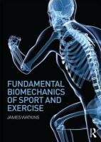 Watkins, James - Fundamental Biomechanics of Sport and Exercise - 9780415815086 - V9780415815086