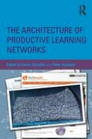 Carvalho, Lucila, Goodyear, Peter - The Architecture of Productive Learning Networks - 9780415816564 - V9780415816564