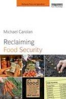 Carolan, Michael S. - Reclaiming Food Security - 9780415816960 - V9780415816960