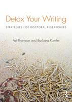 Thomson, Pat; Kamler, Barbara - Detox Your Writing - 9780415820844 - V9780415820844