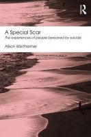 Wertheimer, Alison - A Special Scar: The experiences of people bereaved by suicide (Routledge Mental Health Classic Editions) - 9780415824682 - V9780415824682
