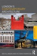 Allinson, Ken, Thornton, Victoria - London's Contemporary Architecture: An Explorer's Guide - 9780415825023 - V9780415825023