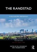 . Ed(s): Zonneveld, Wil; Nadin, Vincent; Waterhout, Bas; Stead, Dominic - Randstad's Polycentric Metropolis - 9780415826099 - V9780415826099