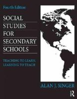 Singer, Alan J. - Social Studies for Secondary Schools: Teaching to Learn, Learning to Teach - 9780415826587 - V9780415826587