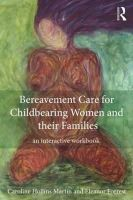 Hollins Martin, Caroline; Forrest, Eleanor - Bereavement Care for Childbearing Women and Their Families - 9780415827249 - V9780415827249