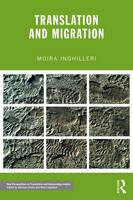 Inghilleri, Moira - Translation and Migration (New Perspectives in Translation and Interpreting Studies) - 9780415828116 - V9780415828116