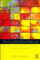 Azmatullah, Syed - The Coach's Mind Manual: Enhancing coaching practice with neuroscience, psychology and mindfulness - 9780415828130 - V9780415828130
