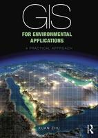 Zhu, Xuan - GIS for Environmental Applications: A practical approach - 9780415829076 - V9780415829076