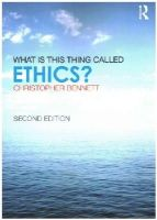 Bennett, Christopher - What is this thing called Ethics? - 9780415832335 - V9780415832335