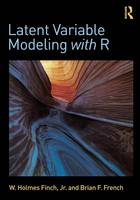 Finch, W. Holmes, French, Brian F. - Latent Variable Modeling with R - 9780415832458 - V9780415832458