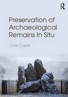 - Preservation of Archaeological Remains In Situ - 9780415832540 - V9780415832540
