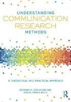 Croucher, Stephen M., Cronn-Mills, Daniel - Understanding Communication Research Methods: A Theoretical and Practical Approach - 9780415833110 - V9780415833110