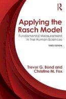 Bond, Trevor, Fox, Christine M. - Applying the Rasch Model: Fundamental Measurement in the Human Sciences, Third Edition - 9780415833424 - V9780415833424