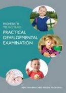 Sharma, Ajay, Cockerill, Helen - From Birth to Five Years SET: From Birth to Five Years: Practical Developmental Examination - 9780415834599 - V9780415834599