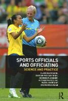 MacMahon, Clare, Mascarenhas, Duncan, Plessner, Henning, Pizzera, Alexandra, Oudejans, Raôul, Raab, Markus - Sports Officials and Officiating: Science and Practice - 9780415835756 - V9780415835756
