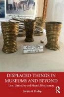 Dudley, Sandra H. - Displaced Things - 9780415840477 - V9780415840477
