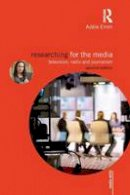 Emm, Adèle - Researching for the Media: Television, Radio and Journalism (Media Skills) - 9780415843560 - V9780415843560