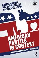 Harmel, Robert, Giebert, Matthew, Janda, Kenneth - American Parties in Context: Comparative and Historical Analysis - 9780415843683 - V9780415843683