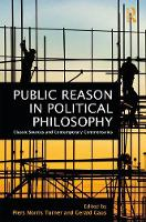 - Public Reason in Political Philosophy: Classic Sources and Contemporary Commentaries - 9780415855594 - V9780415855594