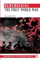 - Remembering the First World War (Remembering the Modern World) - 9780415856324 - V9780415856324