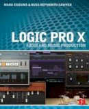Cousins, Mark, Hepworth-Sawyer, Russ - Logic Pro X: Audio and Music Production - 9780415857680 - V9780415857680