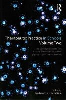 - Therapeutic Practice in Schools Volume Two: The contemporary adolescent: A clinical workbook for counsellors, psychotherapists and arts therapists - 9780415858212 - V9780415858212