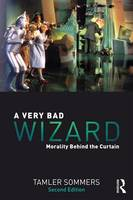 Sommers, Tamler - A Very Bad Wizard: Morality Behind the Curtain - 9780415858793 - V9780415858793
