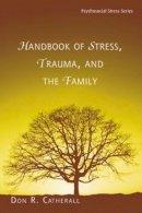 - Handbook of Stress, Trauma, and the Family (Psychosocial Stress Series) - 9780415861106 - V9780415861106