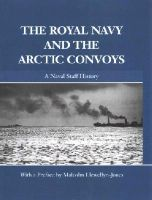 - The Royal Navy and the Arctic Convoys: A Naval Staff History (Naval Staff Histories) - 9780415861779 - V9780415861779