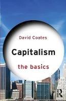 Coates, David - Capitalism: The Basics - 9780415870924 - V9780415870924