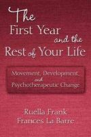 La Barre, Frances; Frank, Ruella - The First Year and the Rest of Your Life - 9780415876407 - V9780415876407