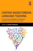 - Content-Based Foreign Language Teaching: Curriculum and Pedagogy for Developing Advanced Thinking and Literacy Skills - 9780415880169 - V9780415880169