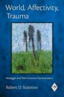 Stolorow, Robert D. - World, Affectivity, Trauma - 9780415893442 - V9780415893442