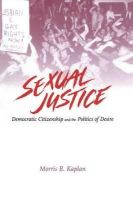 Morris Kaplan - Sexual Justice: Democratic Citizenship and the Politics of Desire - 9780415905145 - KEX0069446
