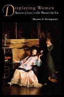 Montgomery, Maureen E. - Displaying Women: Spectacles of Leisure in Edith Wharton's New York - 9780415905664 - V9780415905664