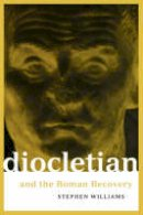 Williams, Stephen - Diocletian and the Roman Recovery - 9780415918275 - V9780415918275