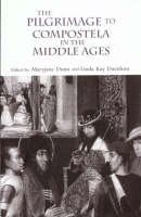 Maryjane Dunn - The Pilgrimage to Compostela in the Middle Ages: A Book of Essays - 9780415928953 - KEX0284447