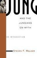 Walker, Steven (Professor of Comparative Literature, Rutgers University, USA) - Jung and the Jungians on Myth - 9780415936316 - V9780415936316